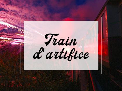 LE TRAIN D'ARTIFICE
