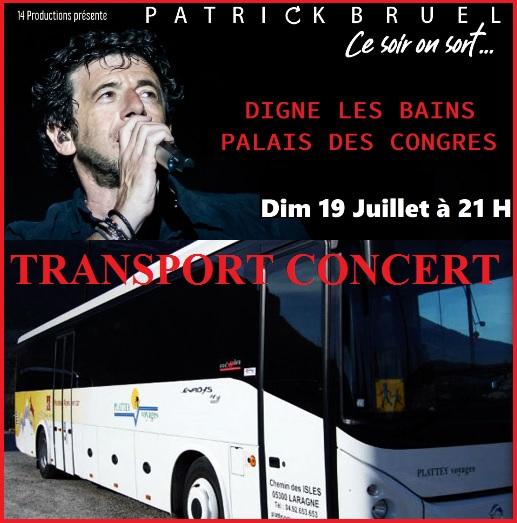 ** TRANSPORT pour le Concert de Patrick BRUEL Digne les Bains