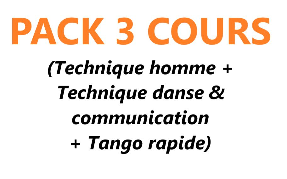 Pack 3 cours (Cours 4 Technique homme + Cours 5 Technique danse & communication + Cours 6 Tango rapide) VAL-CENIS Lanslevillard