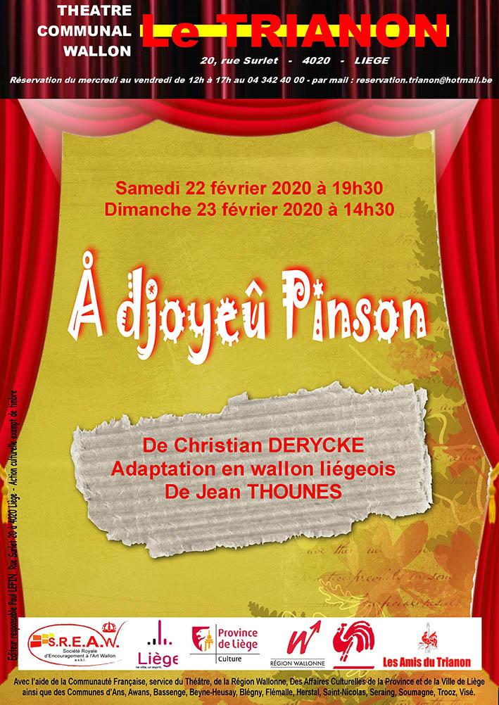 "Pièce de théâtre en wallon ""  Å djoyeû pinson ""."
