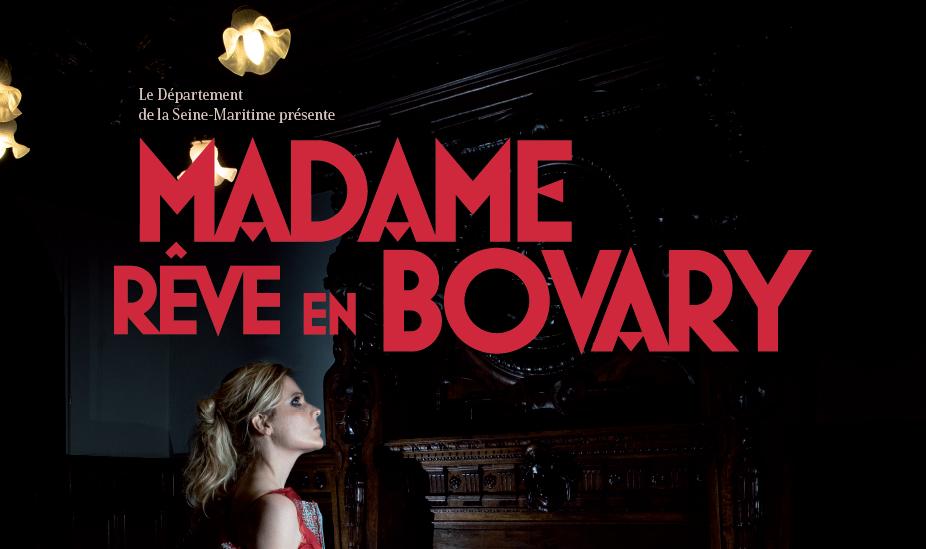 Exposition Madame rêve en Bovary              (11h - 18h, tous les jours)